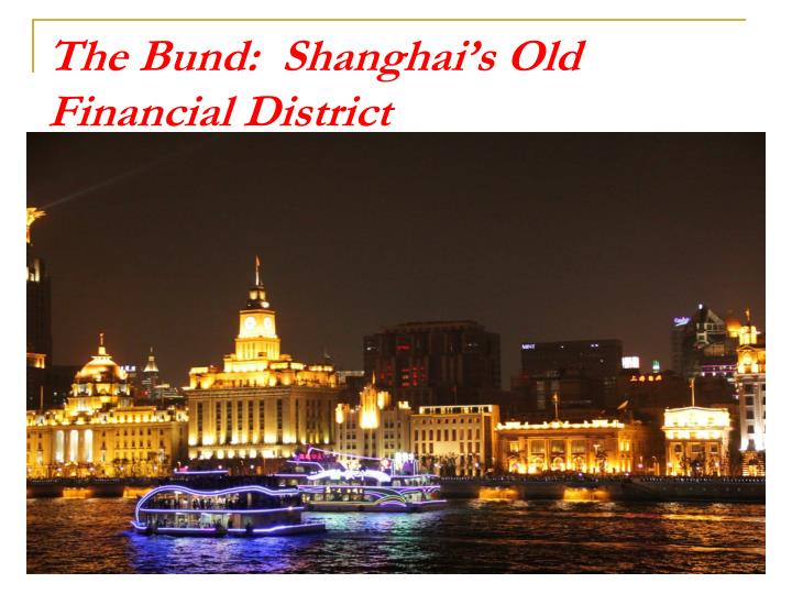 The Bund:  Shanghai's Old Financial District