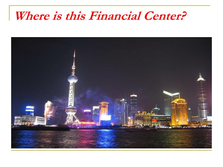 Where is this financial center