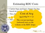 estimating rdu costs