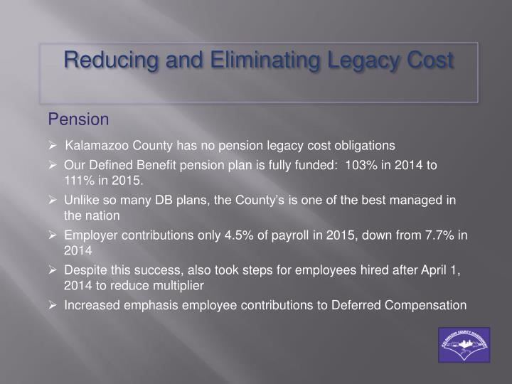 Reducing and Eliminating Legacy Cost