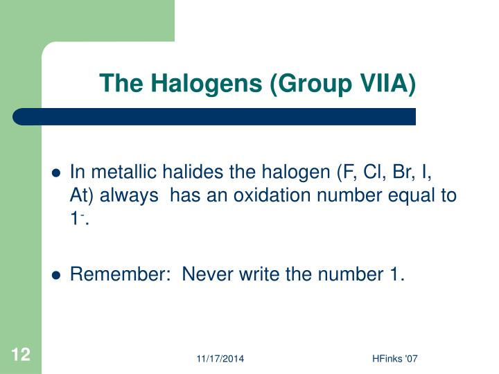 The Halogens (Group VIIA)