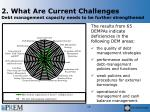 2 what are current challenges debt management capacity needs to be further strengthened