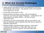 2 what are current challenges uncertain external environment
