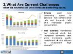 2 what are current challenges what did countries do with increased borrowing space
