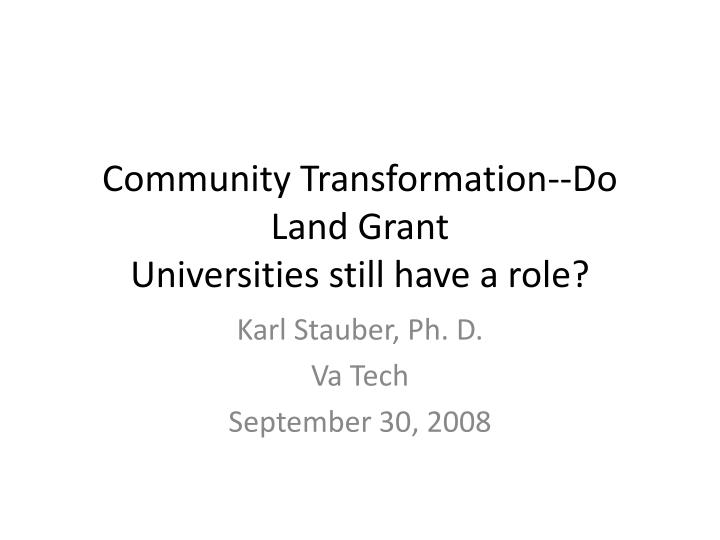 community transformation do land grant universities still have a role n.