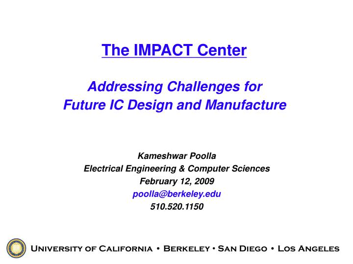 the impact center addressing challenges for future ic design and manufacture n.