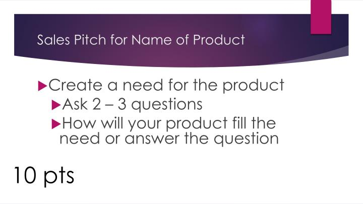 Sales pitch for name of product