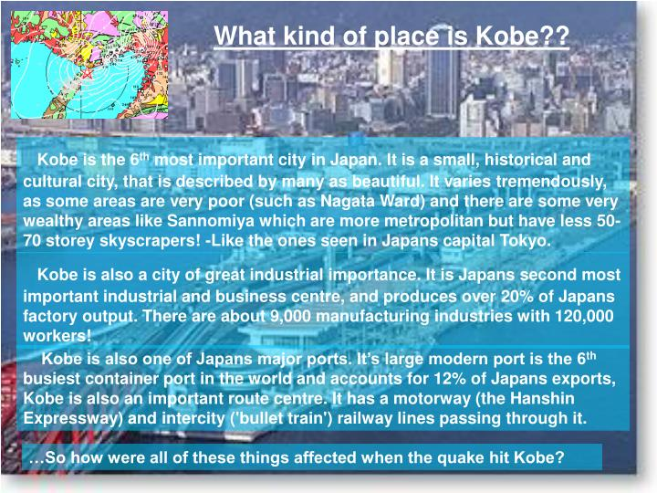 What kind of place is Kobe??
