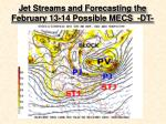 jet streams and forecasting the february 13 14 possible mecs dt