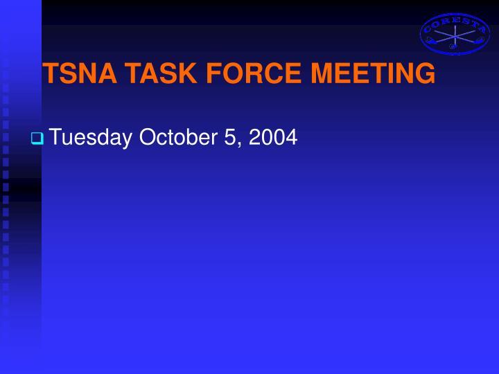 TSNA TASK FORCE MEETING
