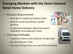 emerging markets with the omni channel retail home delivery