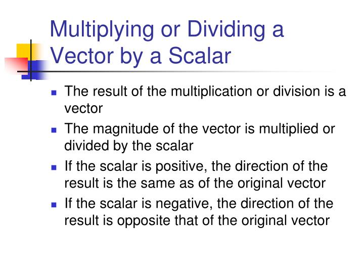 Multiplying or Dividing a Vector by a Scalar