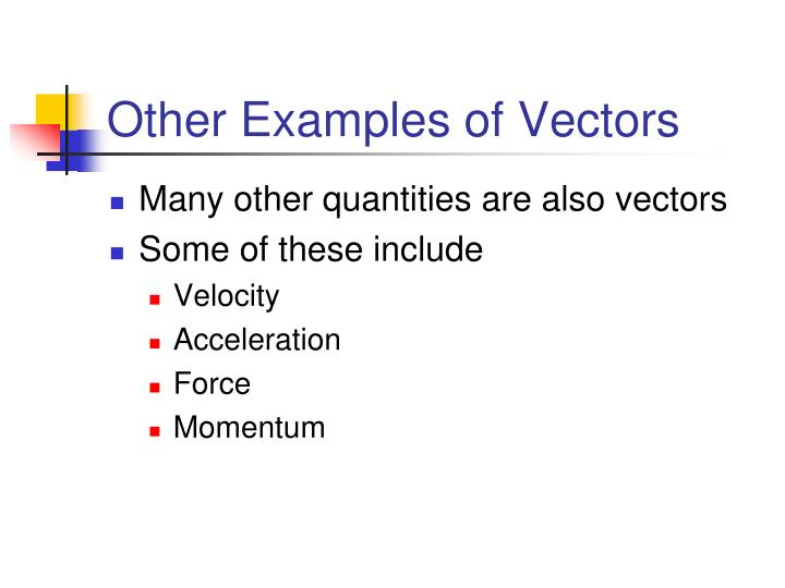 Other Examples of Vectors