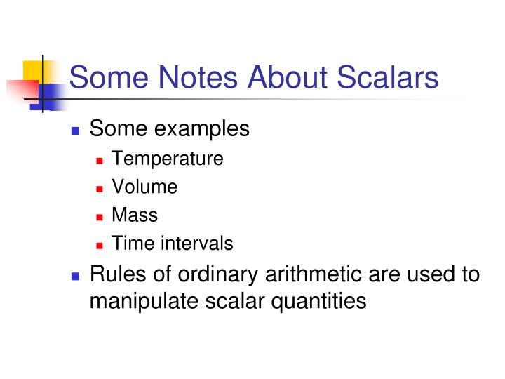 Some Notes About Scalars