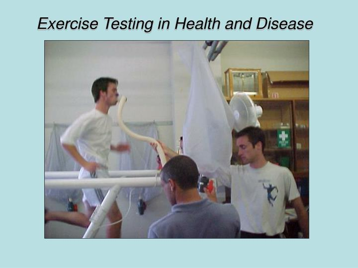 Exercise Testing in Health and Disease