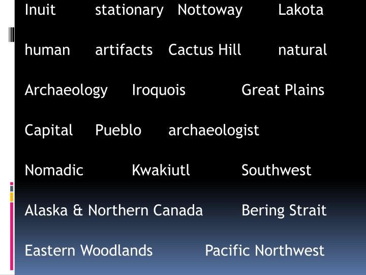 Inuitstationary  NottowayLakota