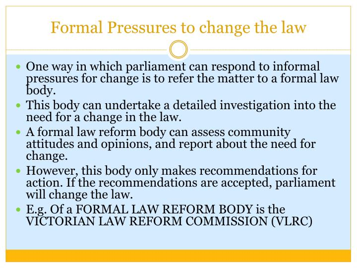 Formal pressures to change the law