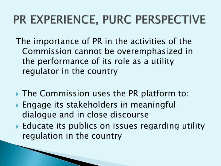 PR EXPERIENCE, PURC PERSPECTIVE