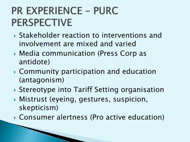 PR EXPERIENCE – PURC PERSPECTIVE