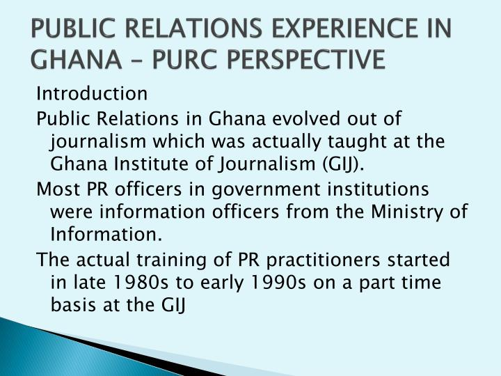 Public relations experience in ghana purc perspective