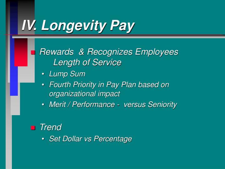 IV. Longevity Pay