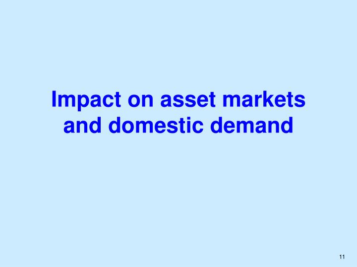 Impact on asset markets and domestic demand