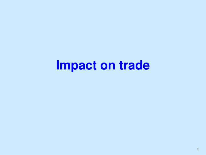 Impact on trade