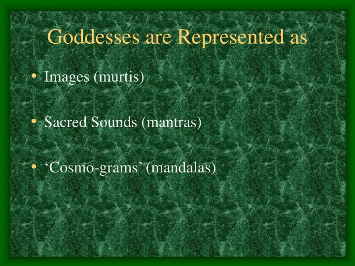 Goddesses are Represented as