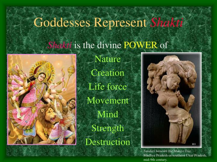 Goddesses represent shakti