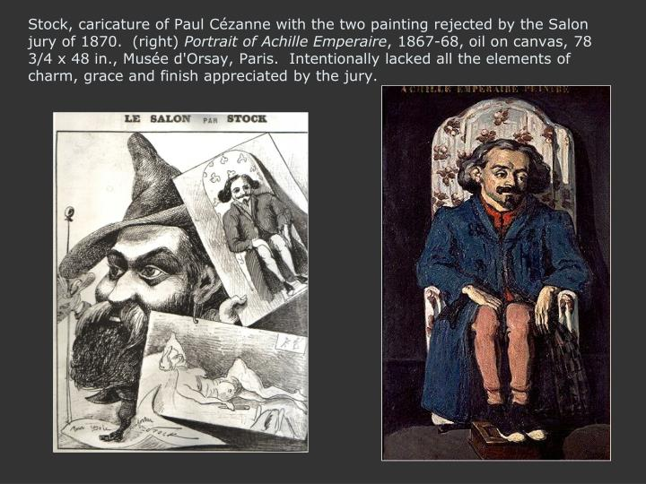 Stock, caricature of Paul Cézanne with the two painting rejected by the Salon jury of 1870.  (right)