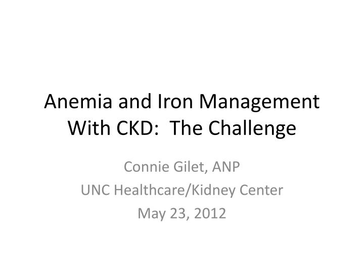 anemia and iron management with ckd the challenge n.