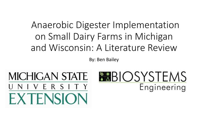 Anaerobic Digester Implementation on Small Dairy Farms in Michigan and Wisconsin: A Literature Revie...