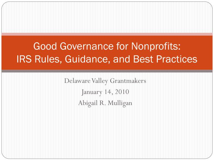 Good governance for nonprofits irs rules guidance and best practices