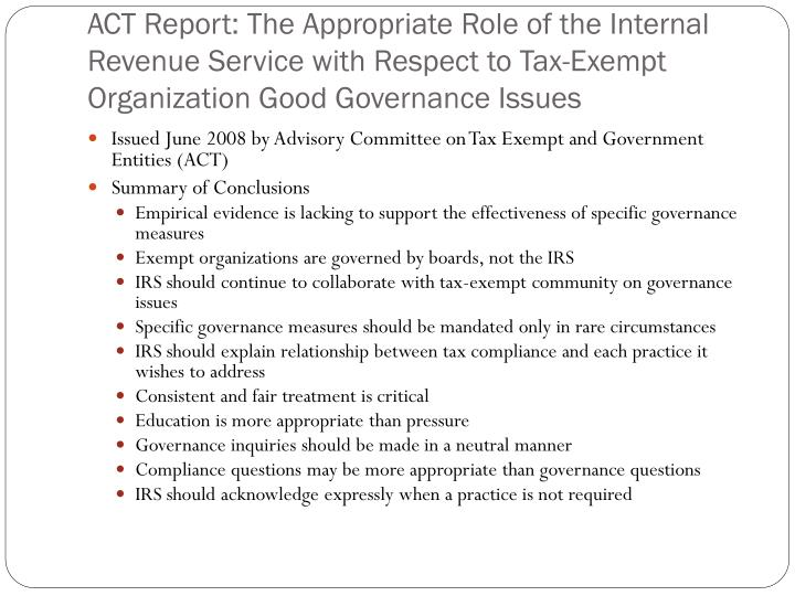 ACT Report: The Appropriate Role of the Internal Revenue Service with Respect to Tax-Exempt Organization Good Governance Issues