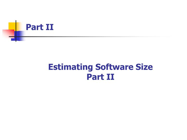 Estimating software size part ii
