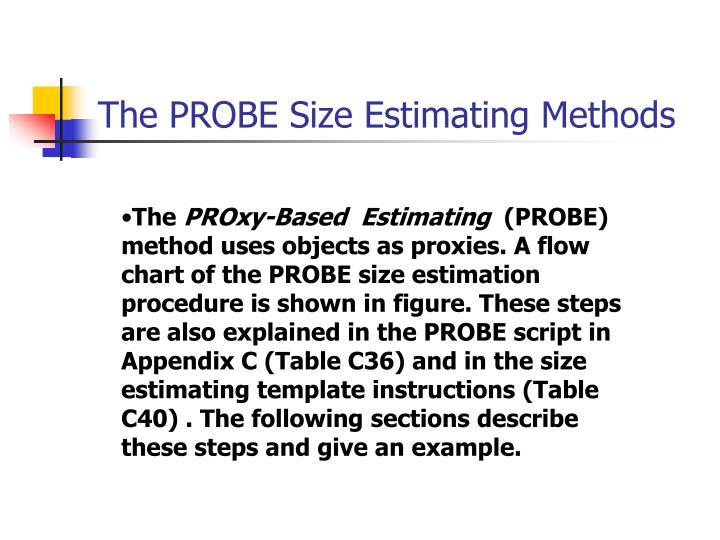 The PROBE Size Estimating Methods