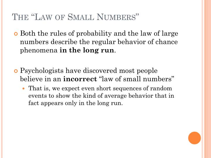 """The """"Law of Small Numbers"""""""