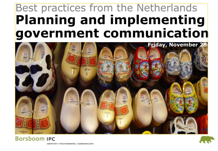 best practices from the netherlands planning and implementing government communication n.