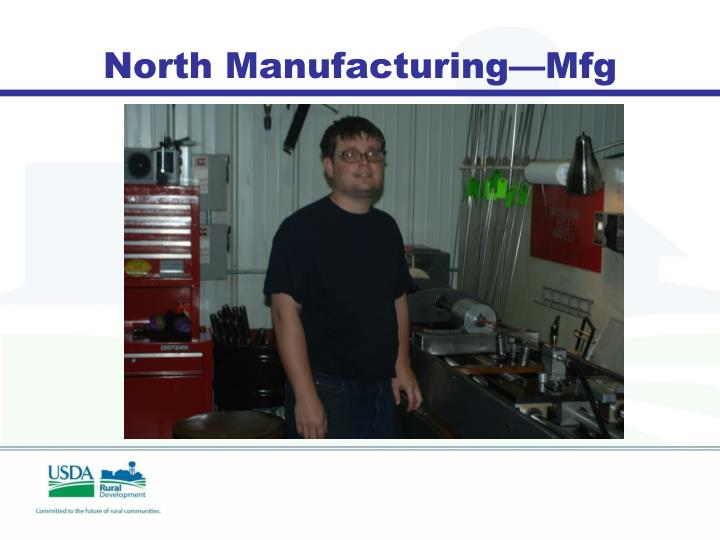 North Manufacturing—Mfg