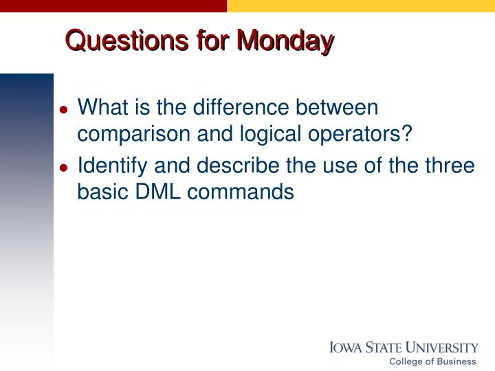 Questions for Monday