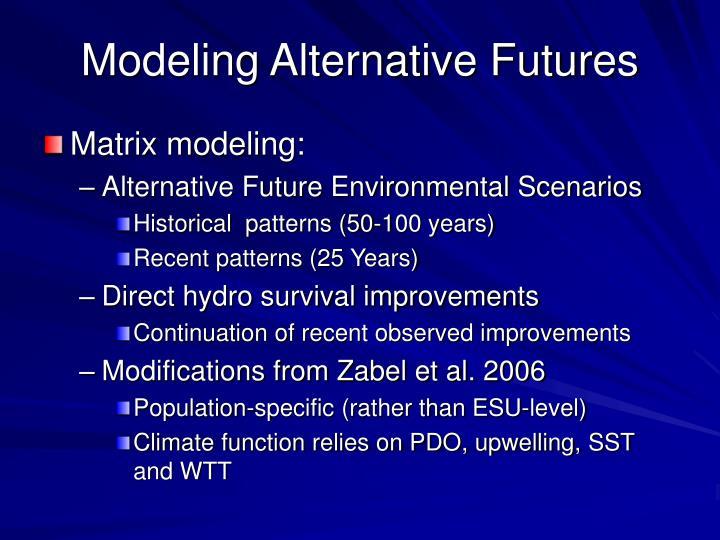 Modeling Alternative Futures