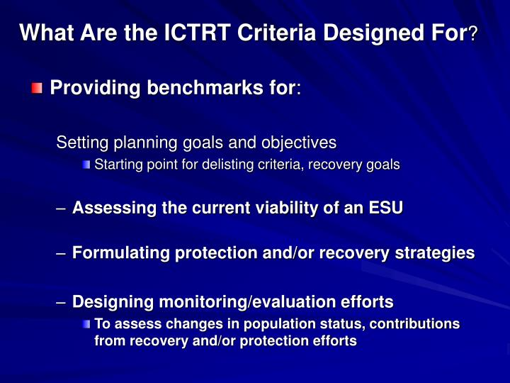 What Are the ICTRT Criteria Designed For
