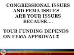 congressional issues and fema issues are your issues because