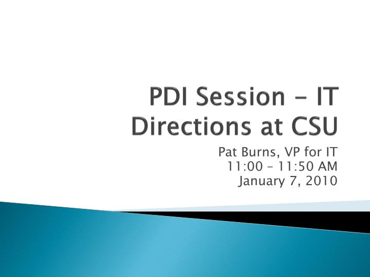 Pdi session it directions at csu