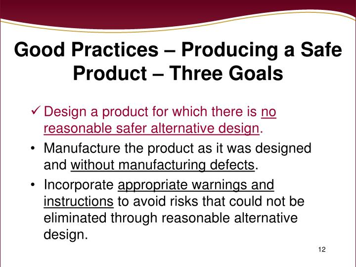 Good Practices – Producing a Safe Product – Three Goals