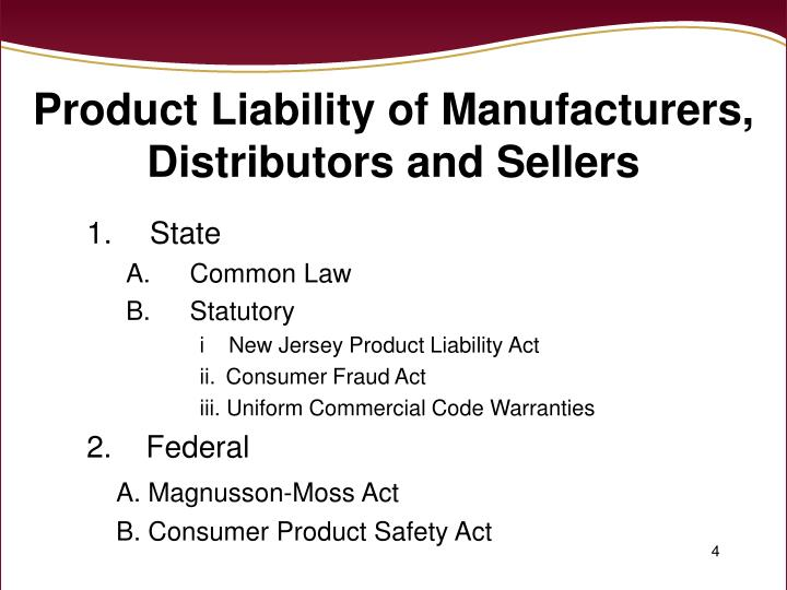 Product Liability of Manufacturers, Distributors and Sellers
