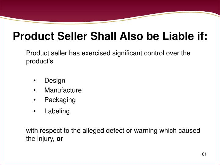 Product Seller Shall Also be Liable if: