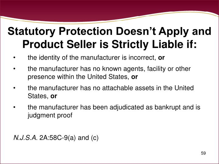 Statutory Protection Doesn't Apply and Product Seller is Strictly Liable if:
