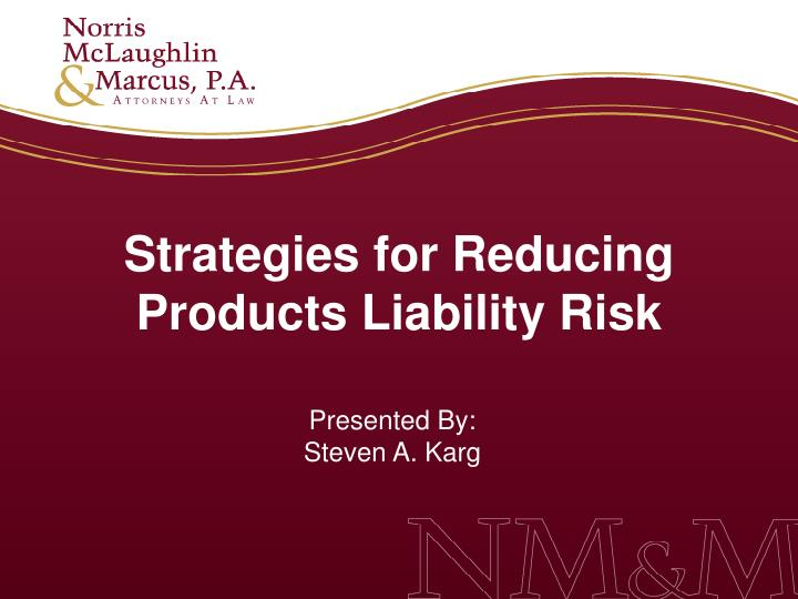 Strategies for Reducing Products Liability Risk