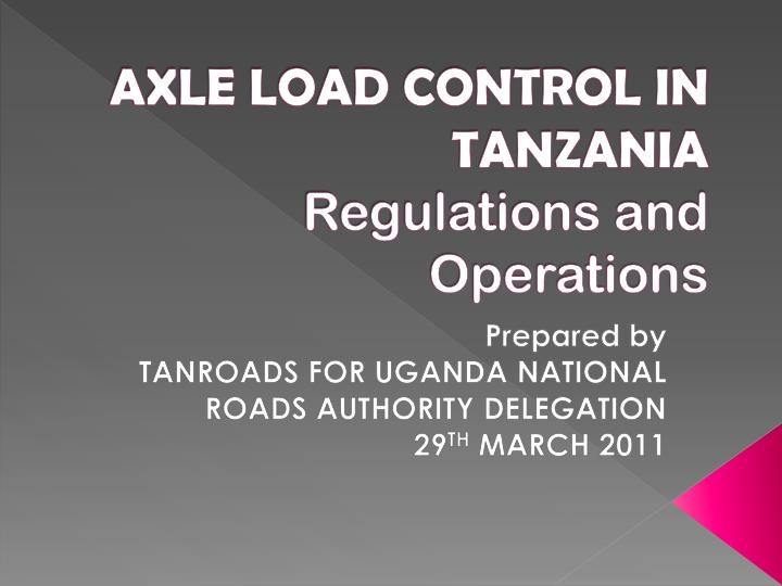 axle load control in tanzania regulations and operations n.